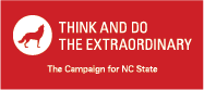 Think and do the extraordinary. The Campaign for NC State.